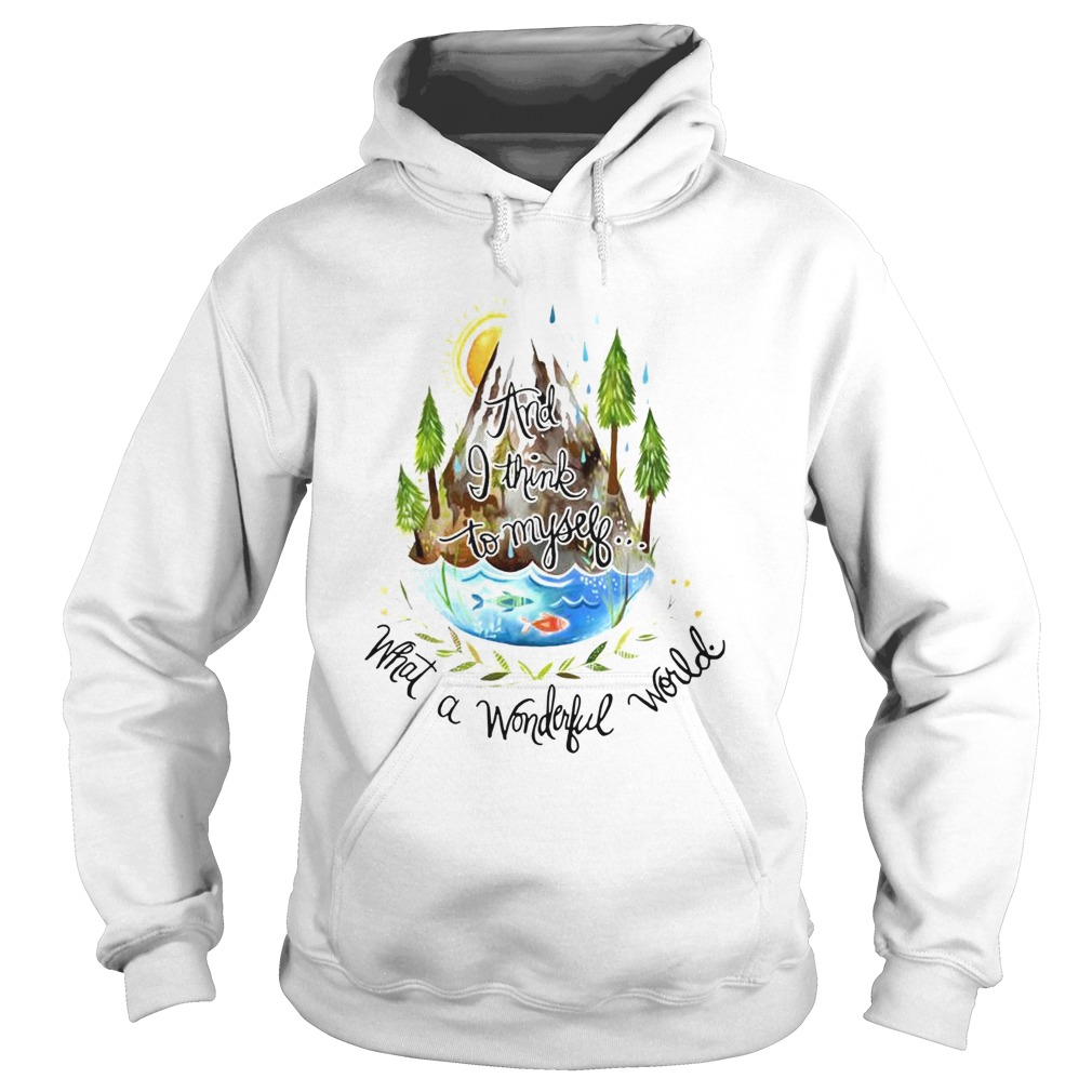 And I Think To Myself What A Wonderful World Camping Life  Hoodie
