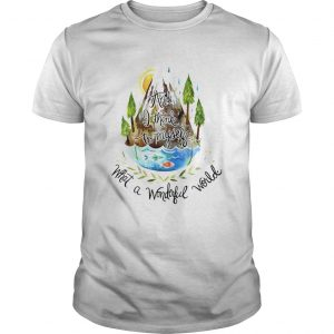 And I Think To Myself What A Wonderful World Camping Life  Unisex