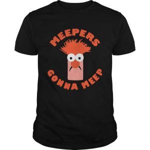Meepers Gonna Meep  Unisex