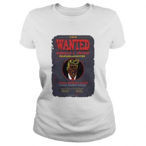 The Bad Seed Wanted Donald J Trump People Slaughter  Classic Ladies