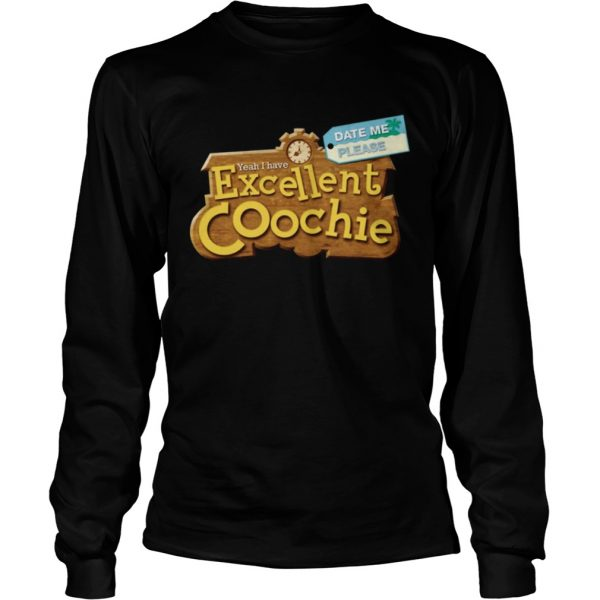 Yeah I Have Excellent Coochie Date Me Please  Long Sleeve