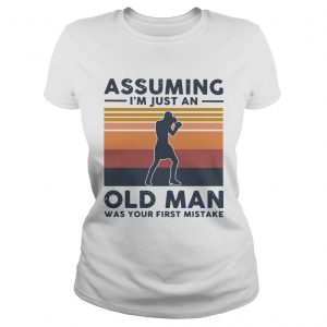 Boxing Assuming Im Just An Old Man Was Your First Mistake Vintage  Classic Ladies