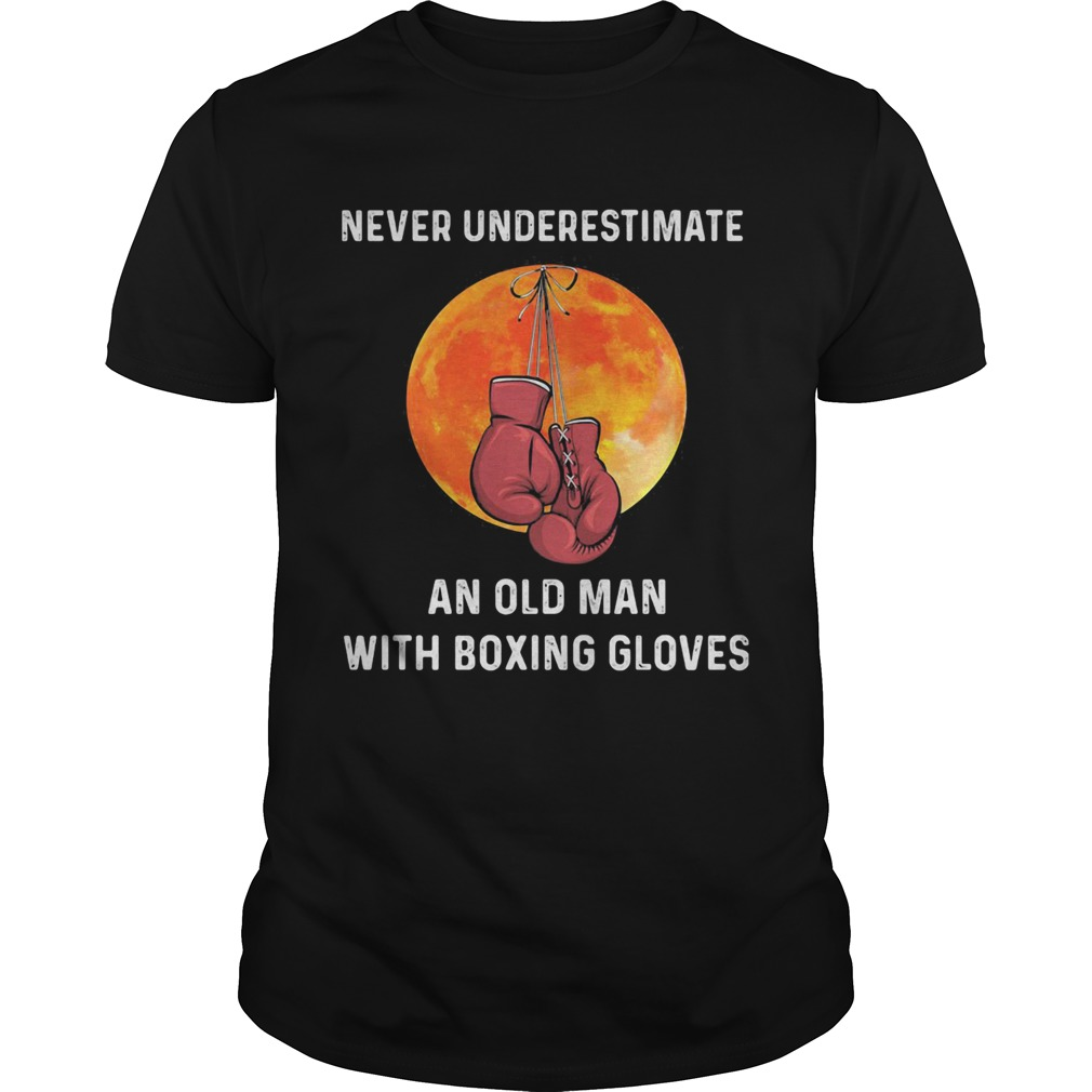Never underestimate an old man with boxing gloves sunset  Unisex