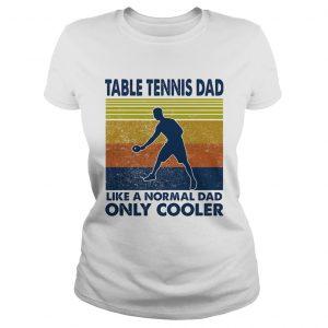 Table tennis dad like a normal dad only cooler vintage retro  Classic Ladies