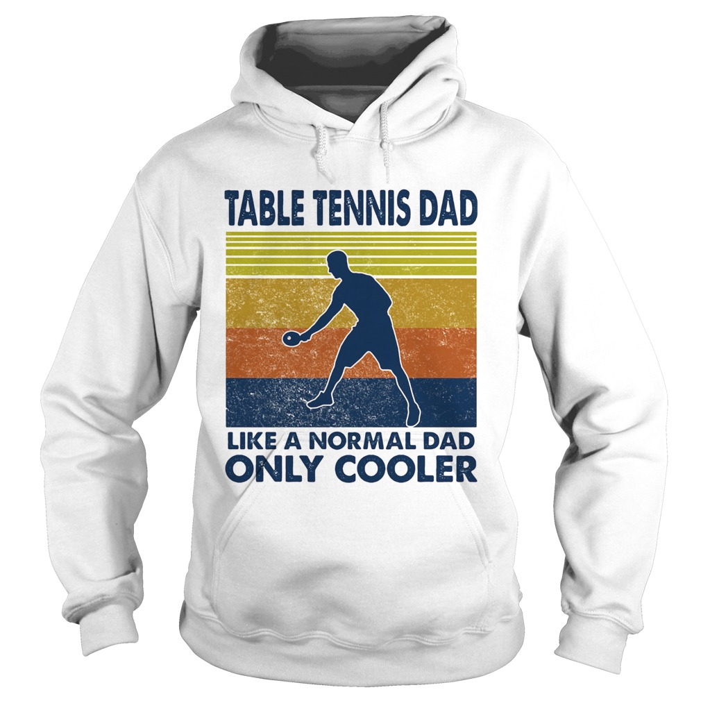 Table tennis dad like a normal dad only cooler vintage retro  Hoodie
