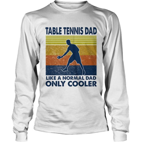 Table tennis dad like a normal dad only cooler vintage retro  Long Sleeve