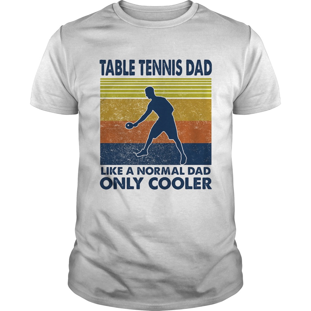 Table tennis dad like a normal dad only cooler vintage retro  Unisex