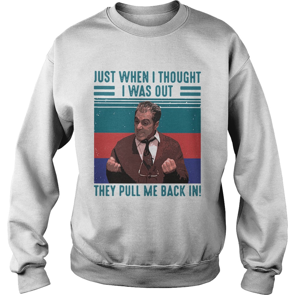 Altobello Conspiracy Just When I Thought I Was Out They Pull Me Back In Vintage Retro  Sweatshirt