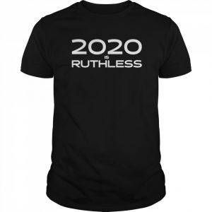 2020 Is Ruthless  Classic Men's T-shirt