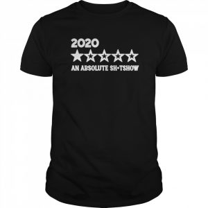 2020 year reviewed An Absolute Shitshow Single Star  Classic Men's T-shirt
