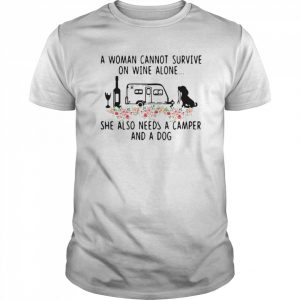 A Woman Cannot Survive On Wine Alone She Also Needs A Camper And A Dog Flowers  Classic Men's T-shirt