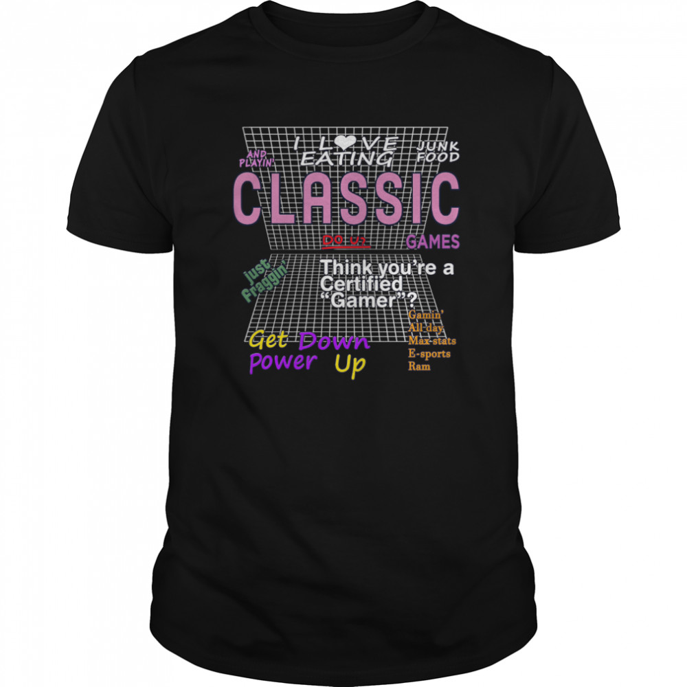 I Love Eating Junk Food And Playing Classic Games  Classic Men's T-shirt