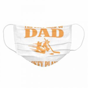 The Best Kind Of Dad Raises A Hockey Player  Cloth Face Mask