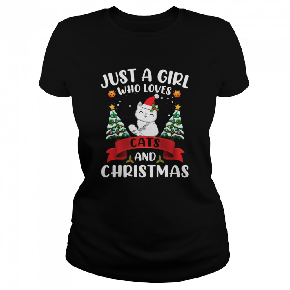 Just A Girl Who Loves Cat And Christmas Gift Christmas  Classic Women's T-shirt