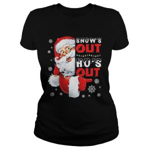 Snows Out Hos Out Funny Santa Claus Christmas  Classic Ladies