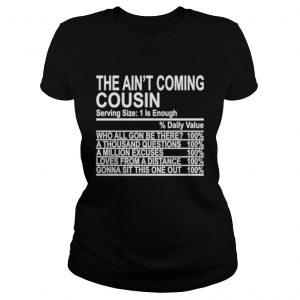 The aint coming cousin  Classic Ladies