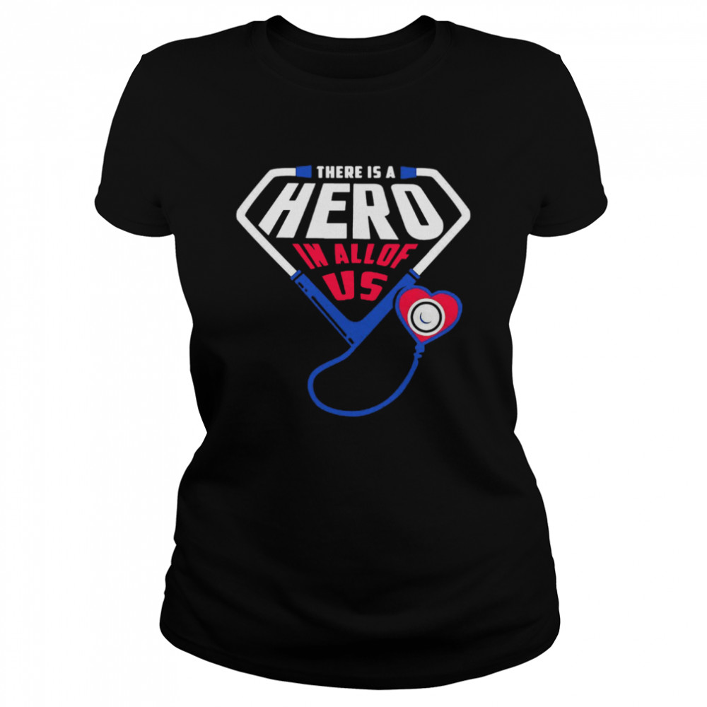 There Is A Hero In All Of Us  Classic Women's T-shirt