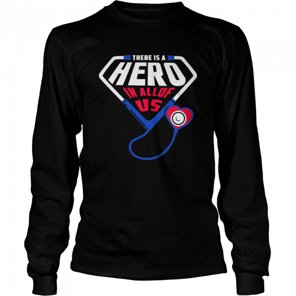 There Is A Hero In All Of Us  Long Sleeved T-shirt