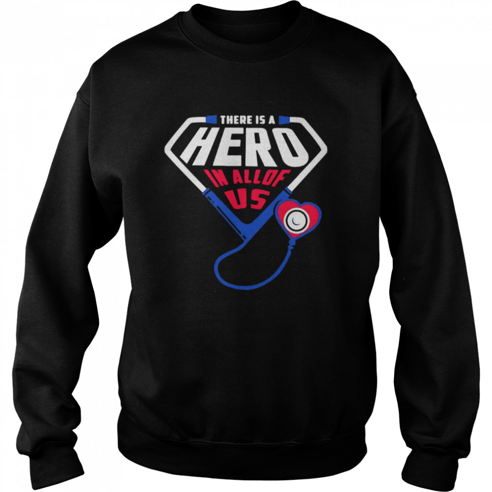 There Is A Hero In All Of Us  Unisex Sweatshirt