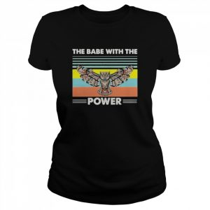 The Babe With The Power Owl  Classic Women's T-shirt