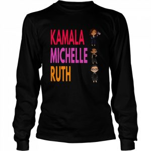 The Kamala Michele Ruth 2021 With President  Long Sleeved T-shirt