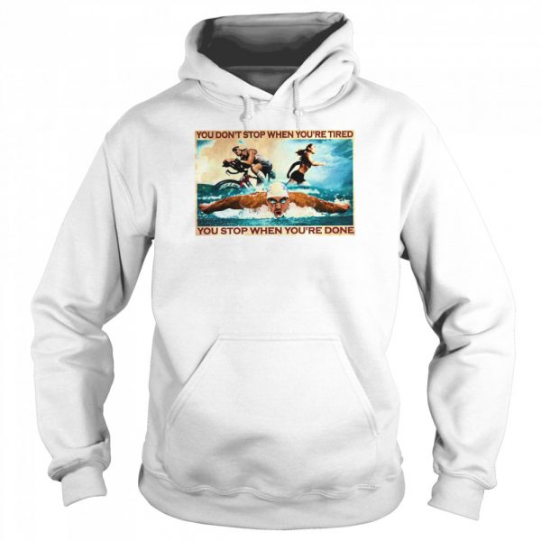 You dont stop when youre tired you stop when youre done  Unisex Hoodie